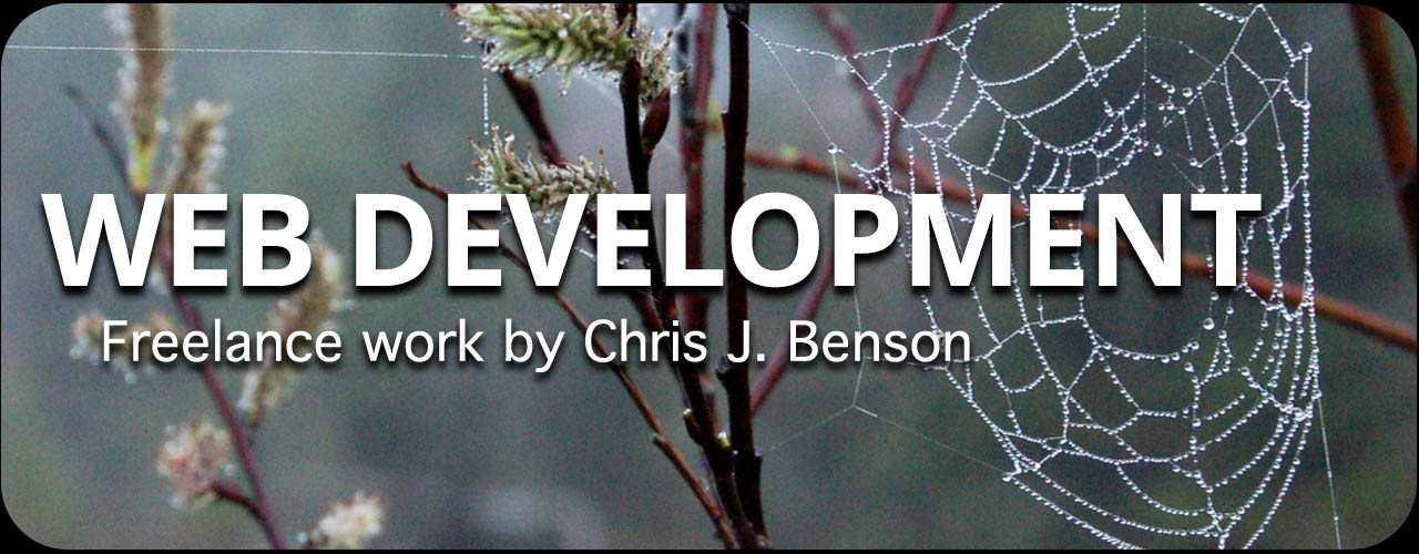 Freelance Web Development Service by Chris J. Benson. Contact CJB for a quote.